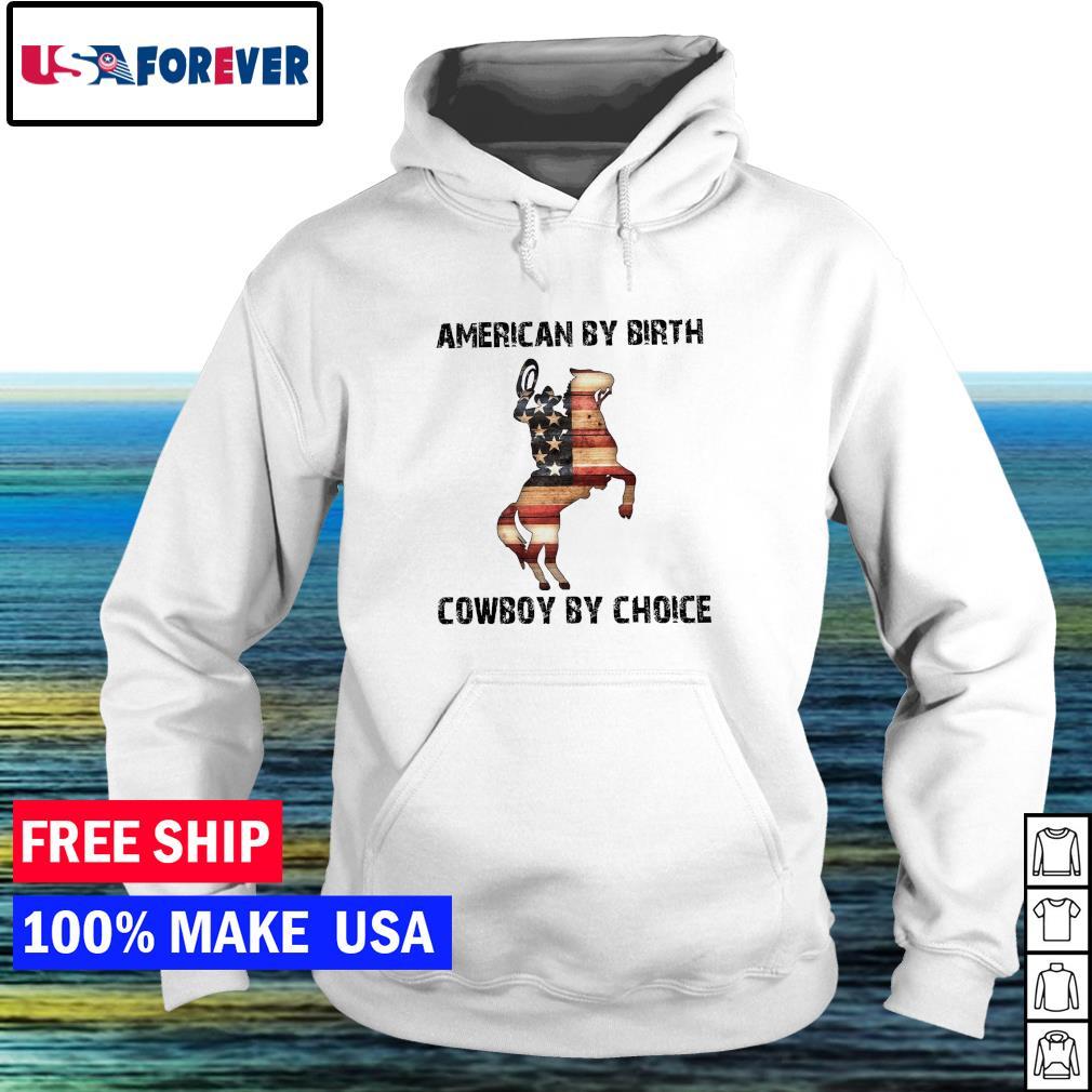 American by birth cowboy by choice American Flag s hoodie