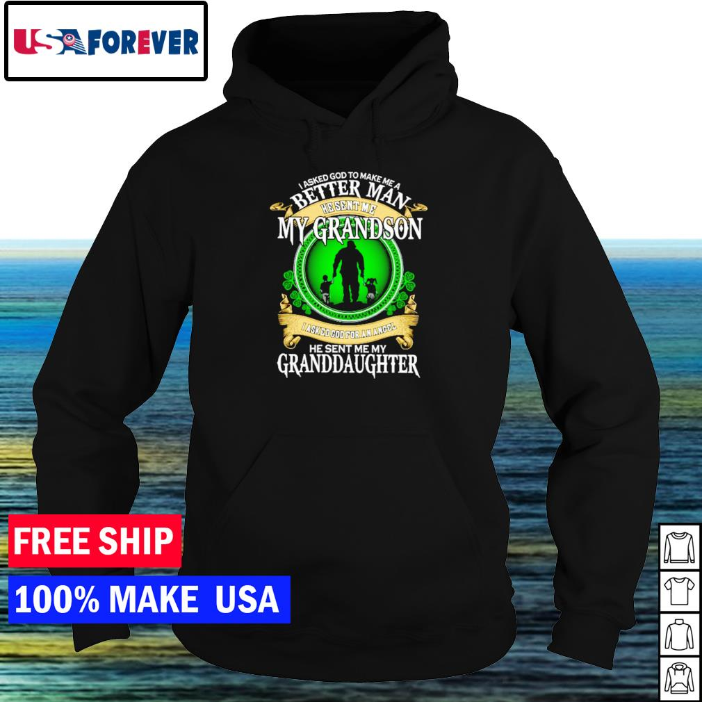 I asked God to make me a better man he sent me my grandson s hoodie