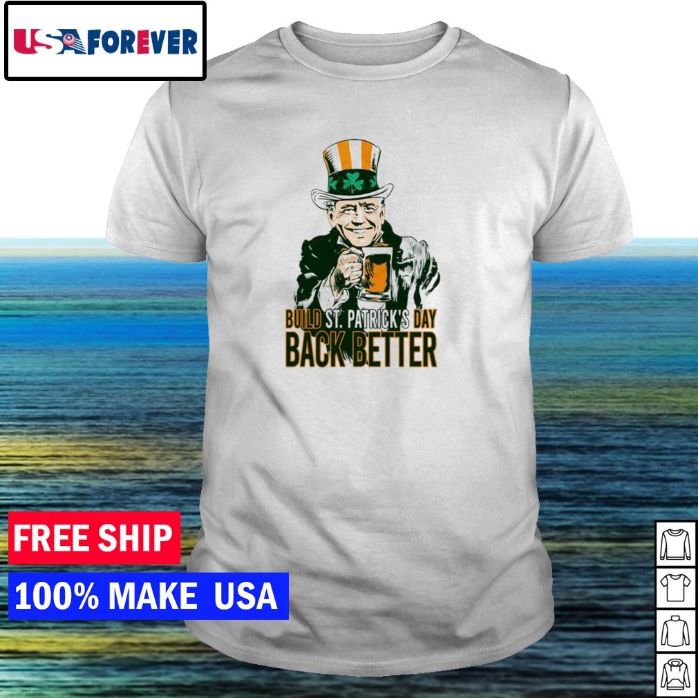 Joe Biden build St Patrick's Day back better shirt