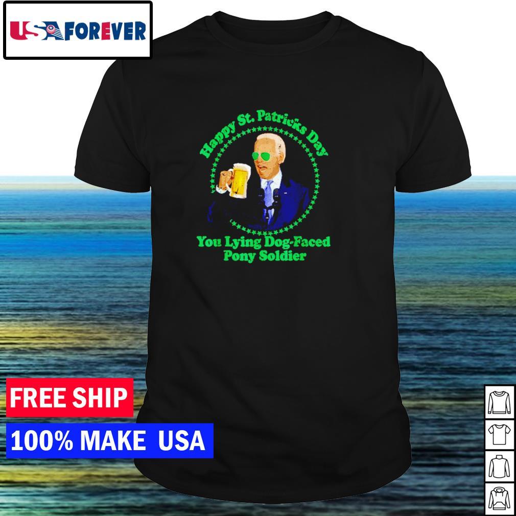Joe Biden happy St Patrick's Day you lying dog-faced pony soldier shirt
