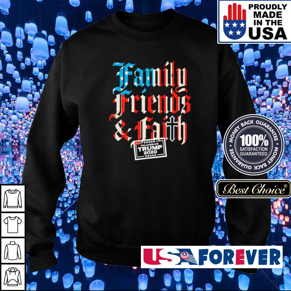 Family friends and faith on ly avallable with Trump s sweater