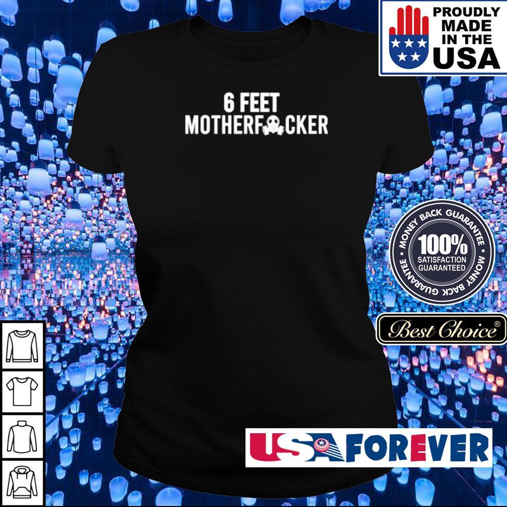 Official 6 feet motherfucker s ladies