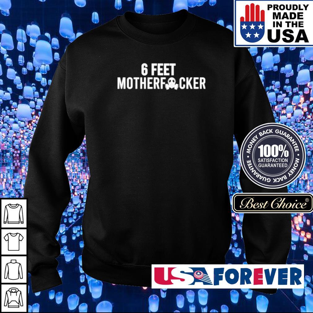 Official 6 feet motherfucker s sweater