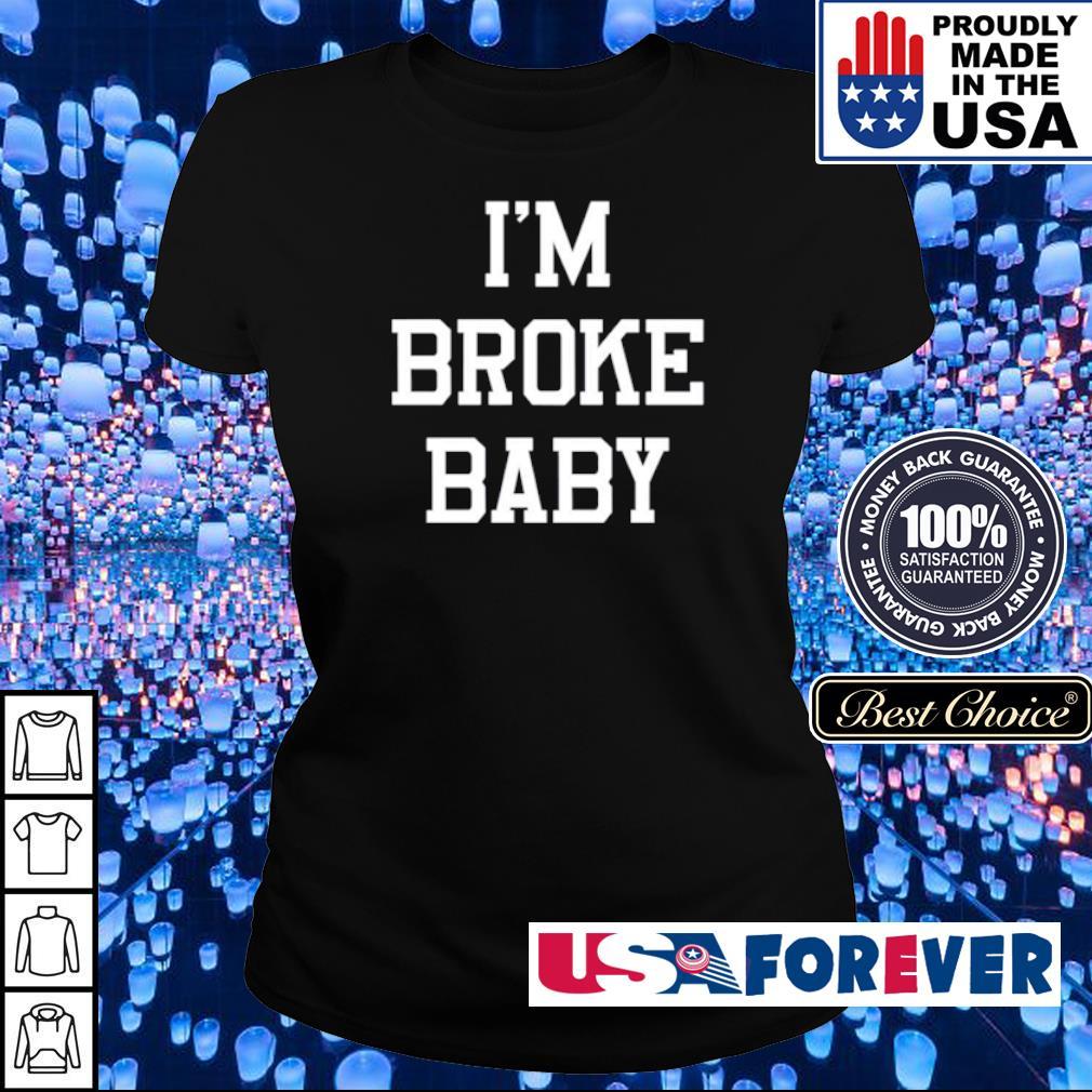 Official I'm broke baby s ladies