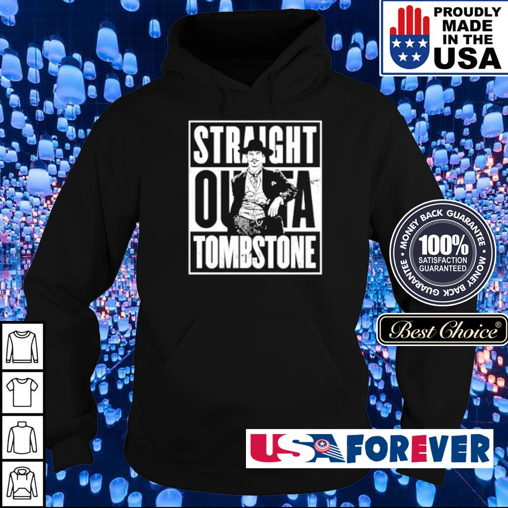 Straight outa Tombstone s hoodie