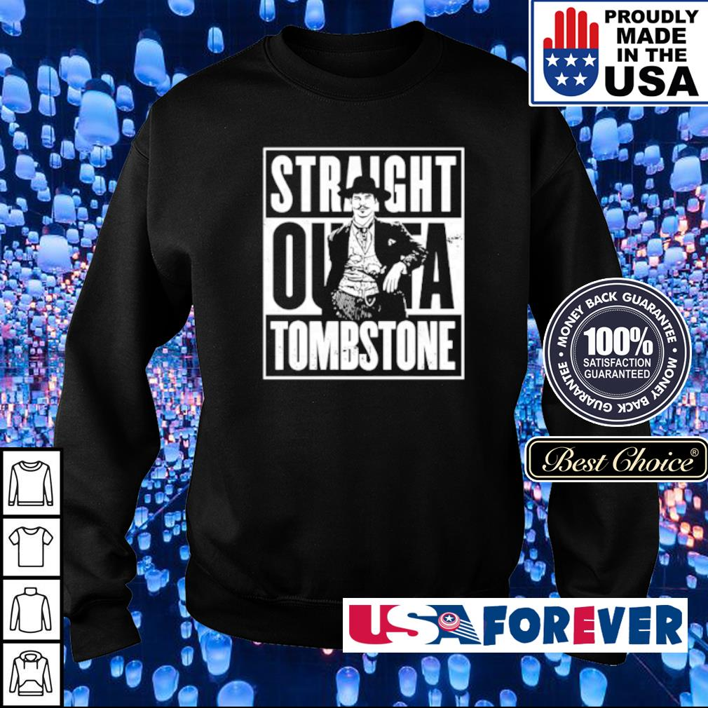 Straight outa Tombstone s sweater