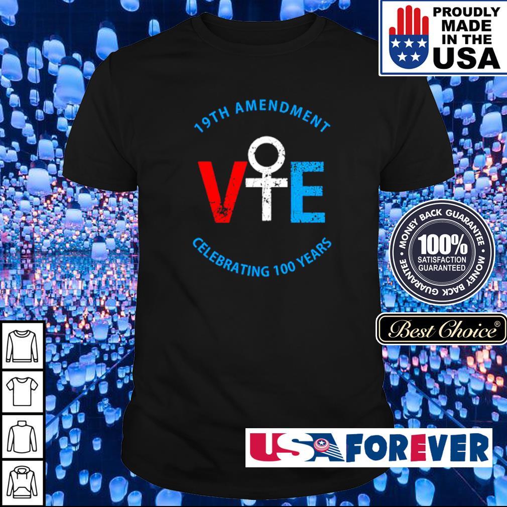 19th amendment VIE celebrating 100 years shirt