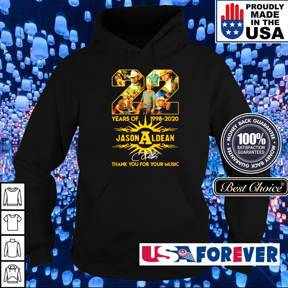 22 years of 1998-2020 Jason Aldean thank you for your music s hoodie