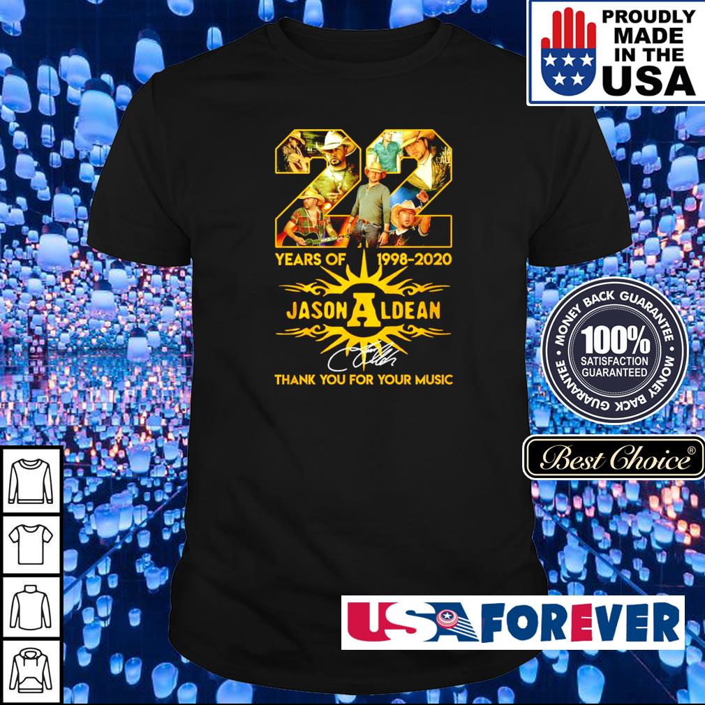 22 years of 1998-2020 Jason Aldean thank you for your music shirt
