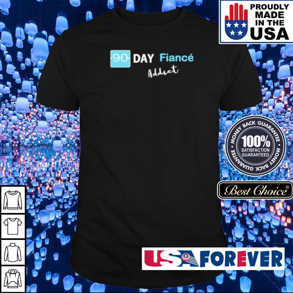 90 Day Fiancé Addiet shirt