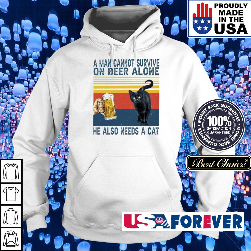 A man cannot survive on beer alone he also needs a cat s hoodie