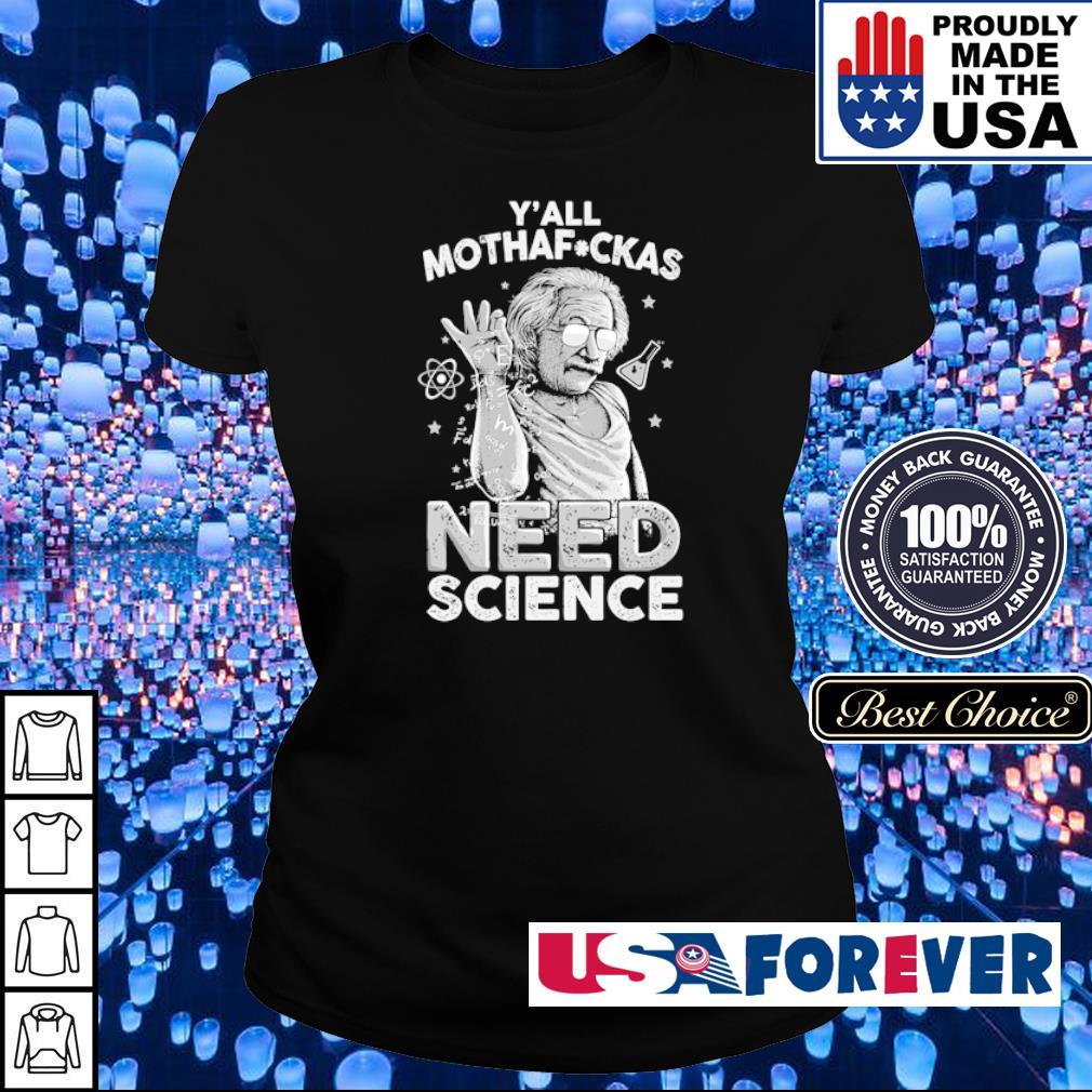 Albert Einstein y'all mothafuckas need science s ladies