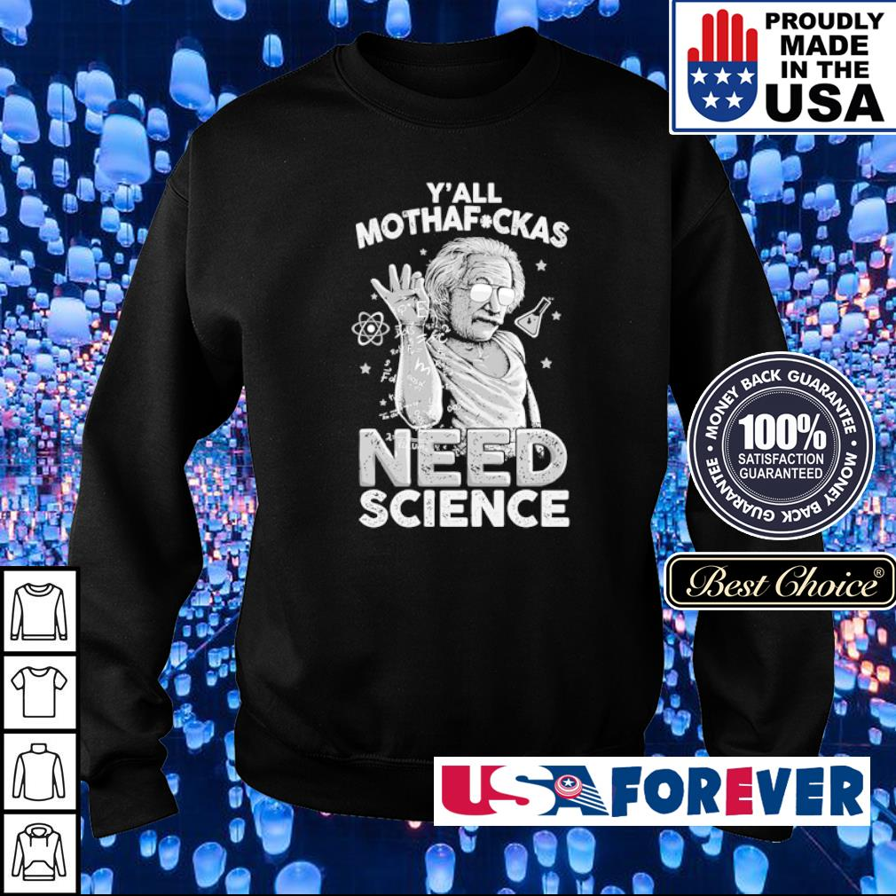 Albert Einstein y'all mothafuckas need science s sweater