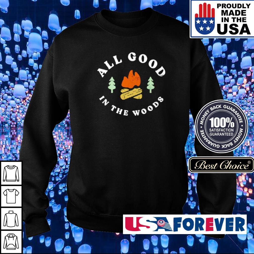 All good in the woods s sweater