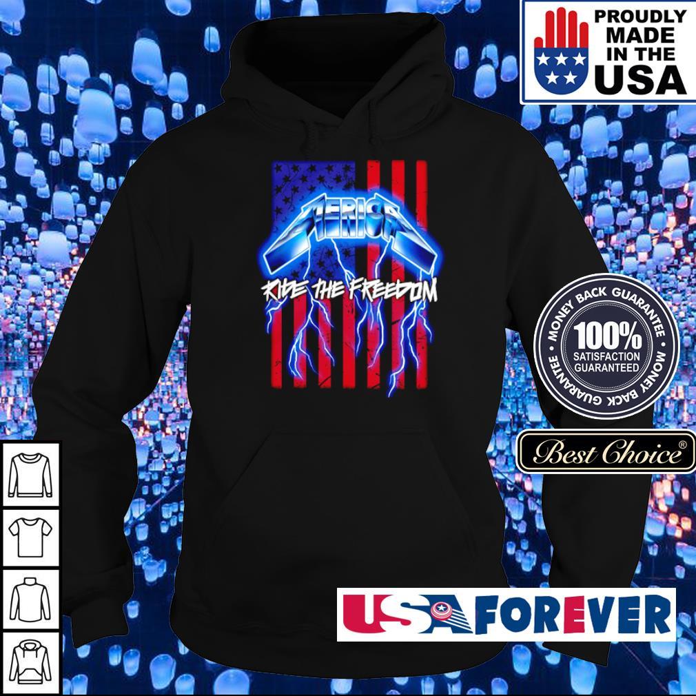 America Flag Ride The Freedom s hoodie