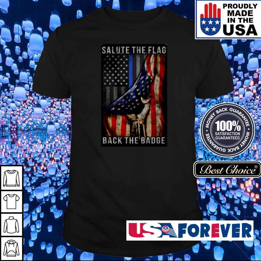 America Salute the flag back the Badge shirt