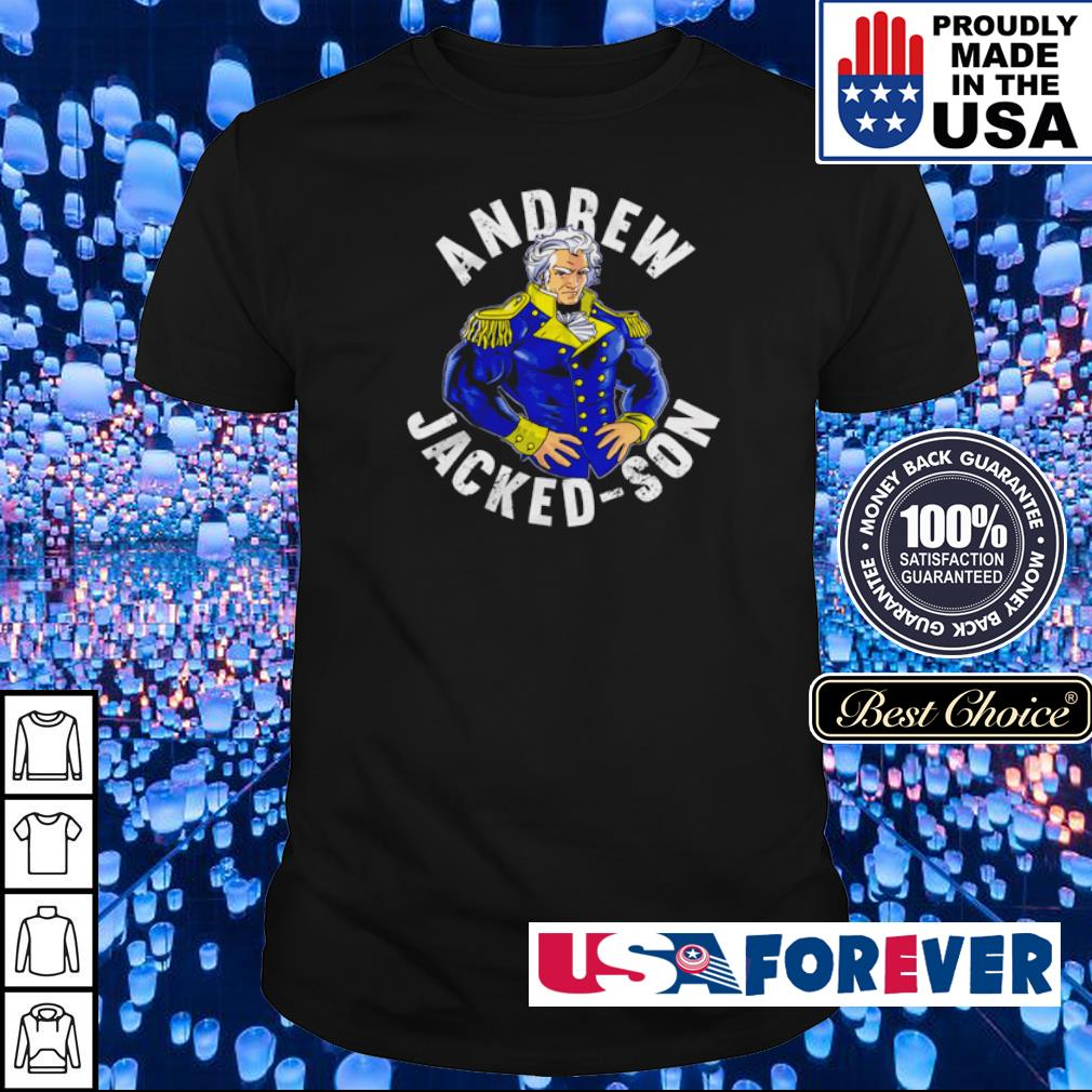 Andrew Jacked-Son shirt