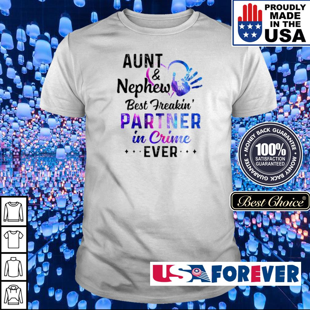 Aunt and Nephew best freakin partner in crime ever shirt