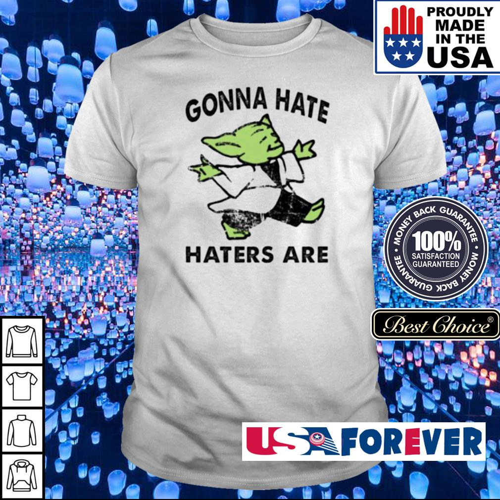 Baby Yoda gonna hate haters are shirt