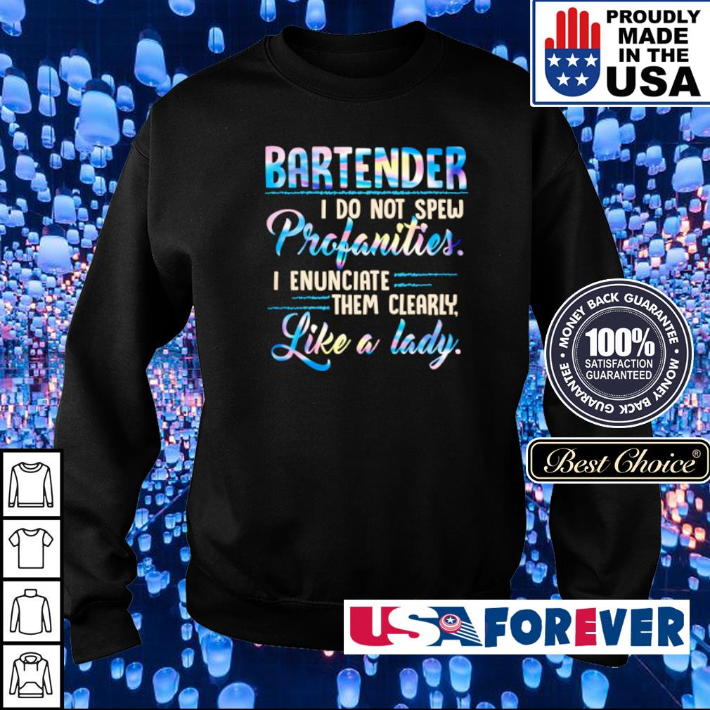 Bartender I do not spew profanotoes I enunciate them clearly like a lady s sweater
