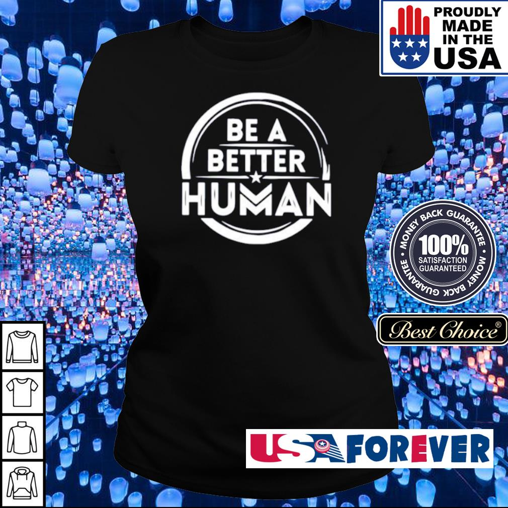 Be a better human s ladies