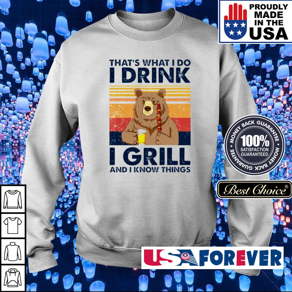 Bear that's what I do I drink I girll and I know things s sweater