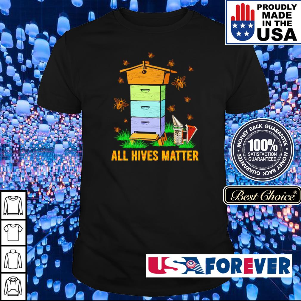 Bee all hives matters shirt