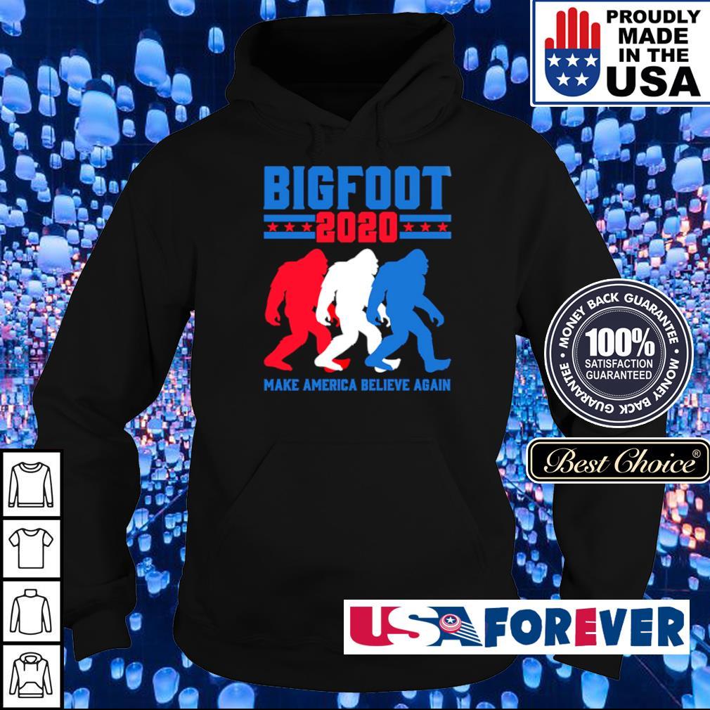 Bigfoot2020 make America believe again s hoodie