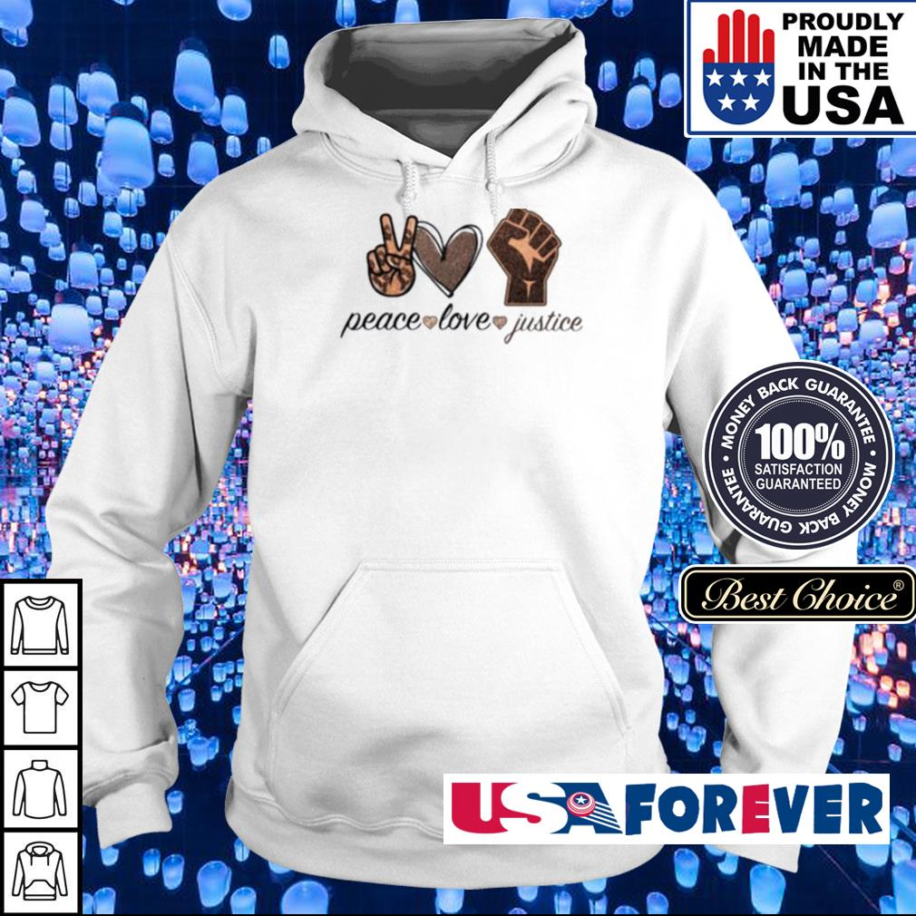 Black live matter peace love Justice s hoodie