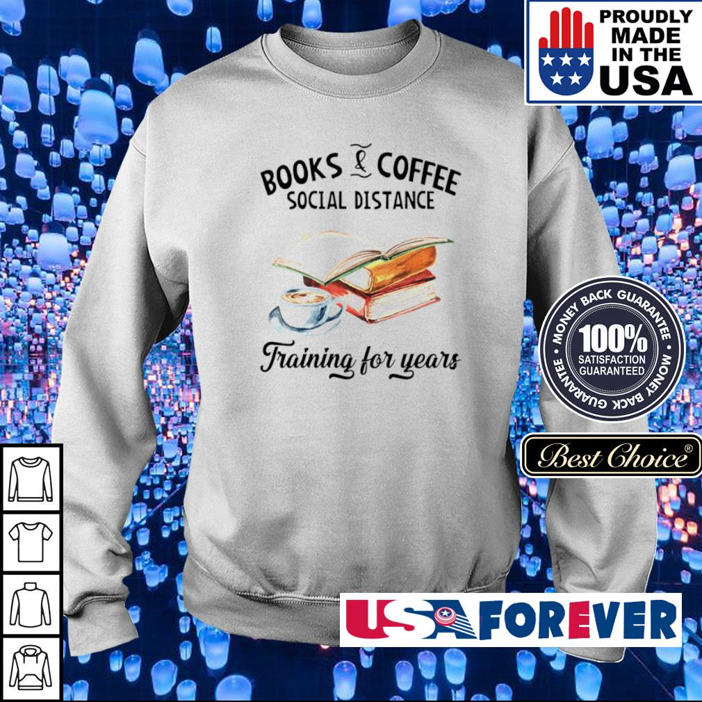Books and coffee social distance training for years s sweater