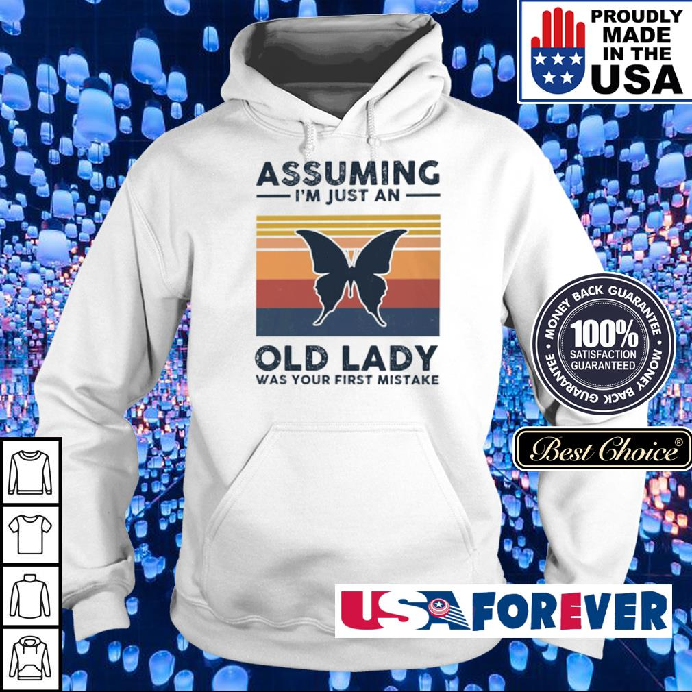 Butterfly assuming I'm just an old lady was your first mistake s hoodie