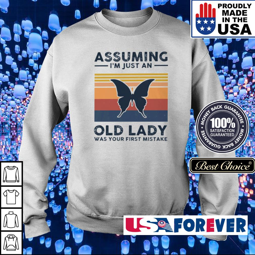 Butterfly assuming I'm just an old lady was your first mistake s sweater