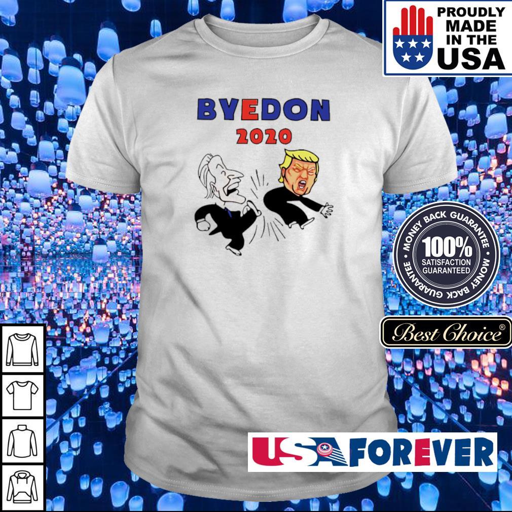 Byedon 2020 kick Donald Trump shirt