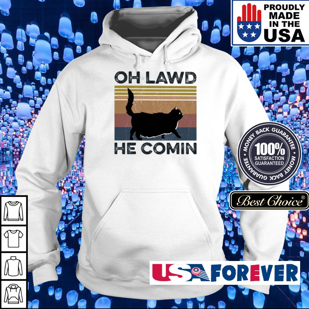 Cat Oh Lawd He Comin Vintage Retro s hoodie