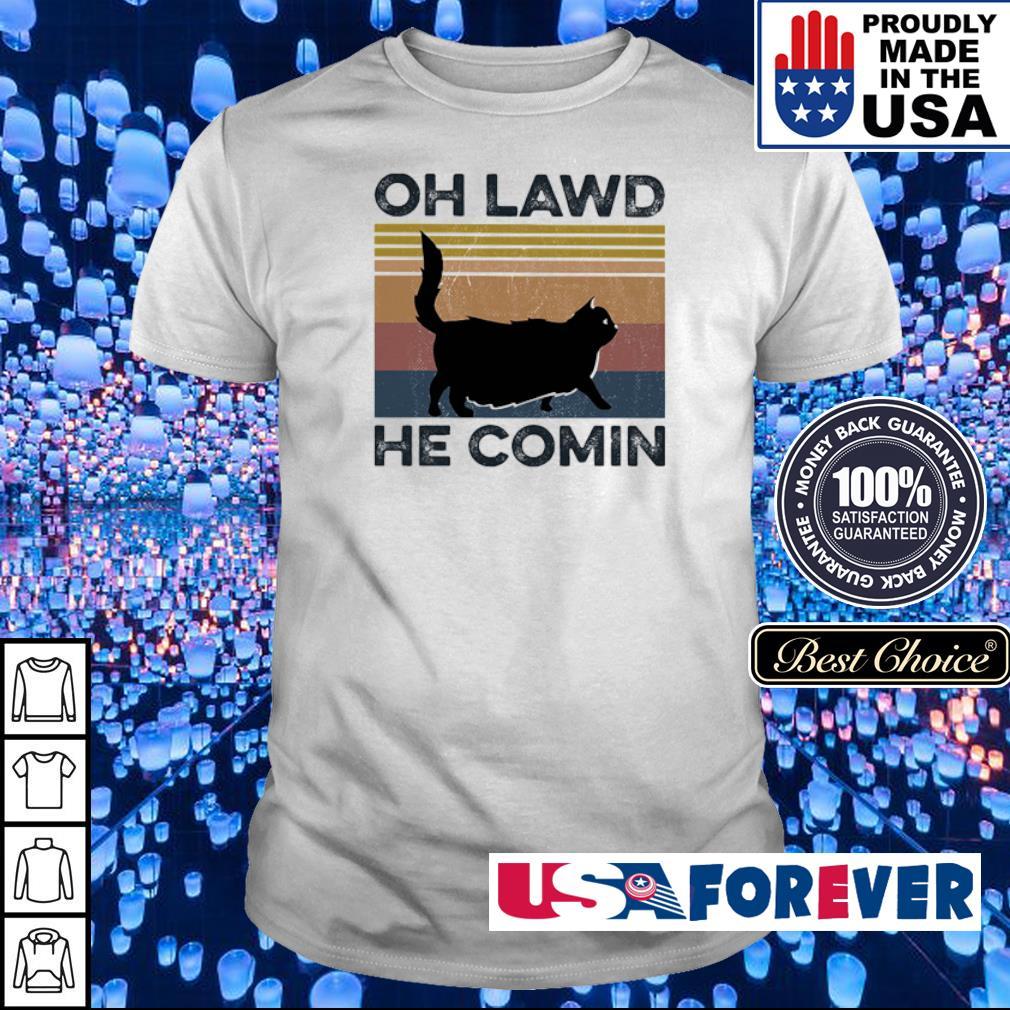 Cat Oh Lawd He Comin Vintage Retro shirt