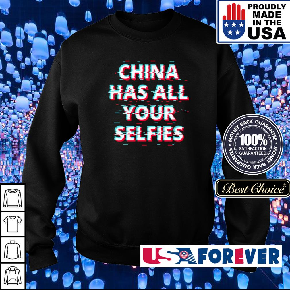 China has all your Selfies s sweater