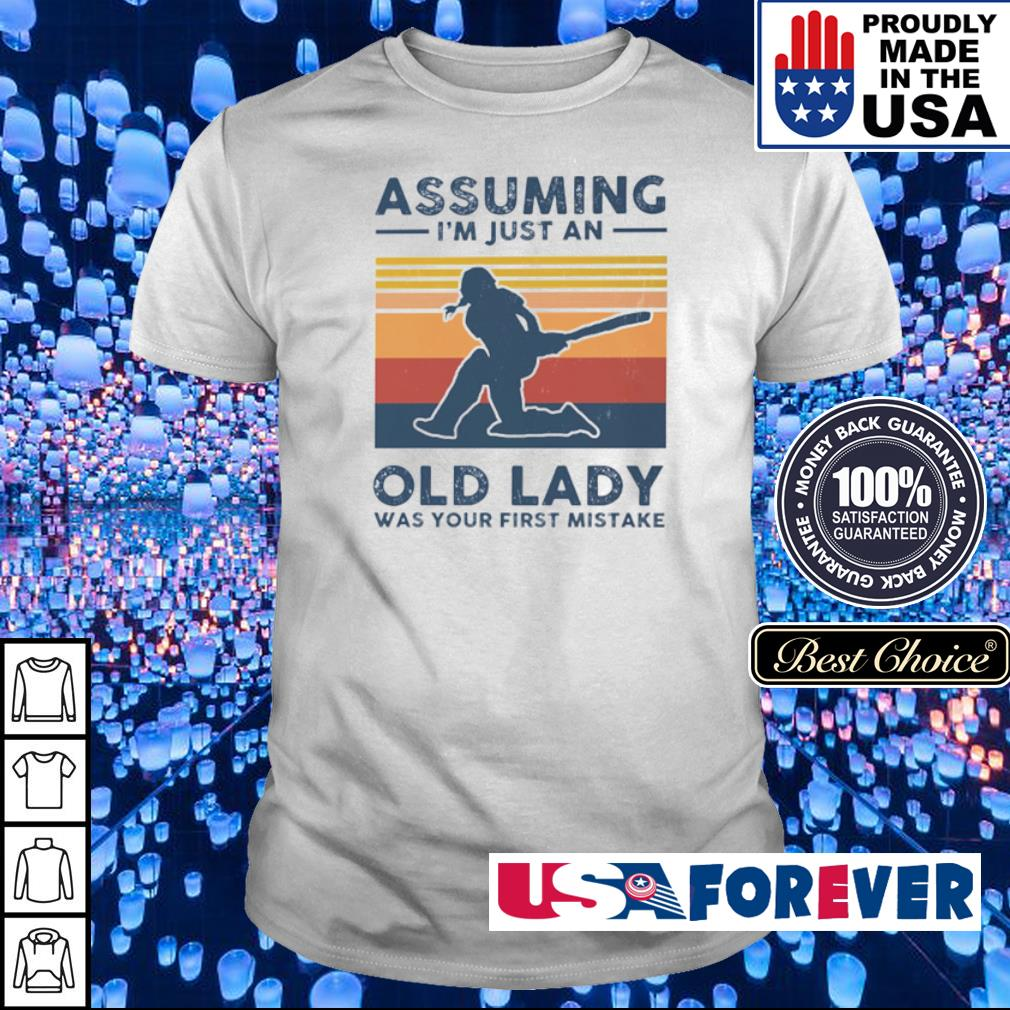 Cricket assuming I'm just an old lady was your first mistake shirt