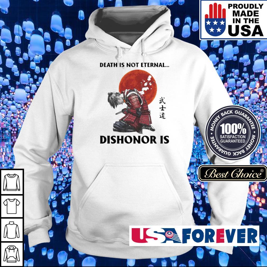 Death is not eternal dishonor is s hoodie