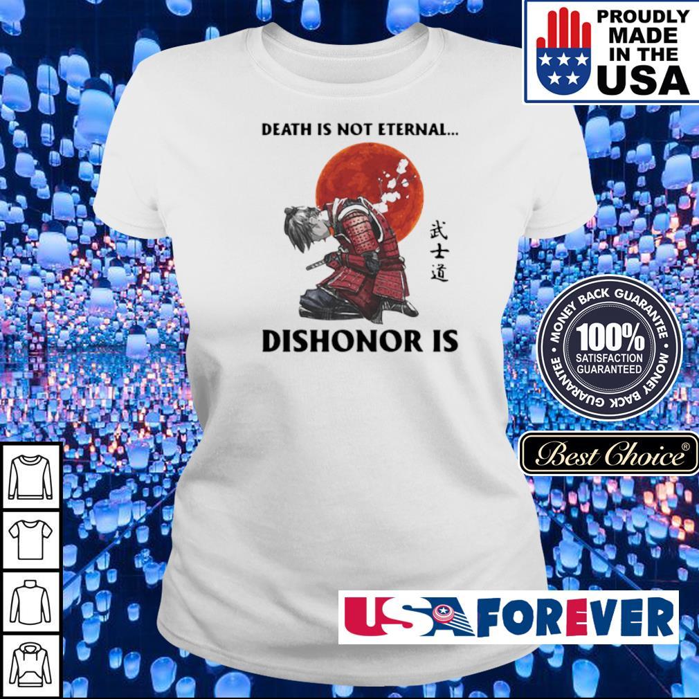 Death is not eternal dishonor is s ladies