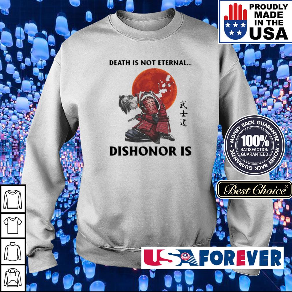 Death is not eternal dishonor is s sweater