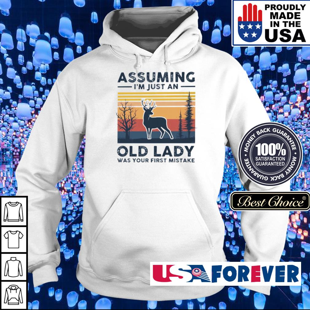 Deer assuming I'm just an old lady was your first mistake s hoodie
