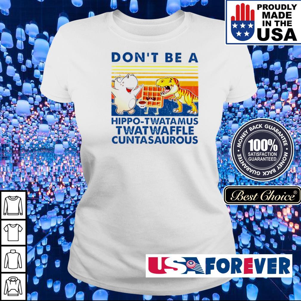 Don't be a hippo-twatamus twatwaffle cuntasaurous s ladies