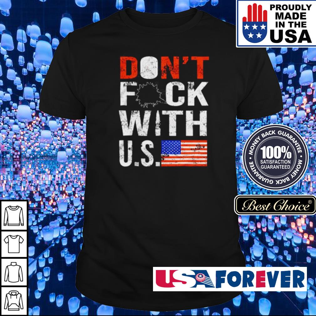 Don't fuck with United State shirt