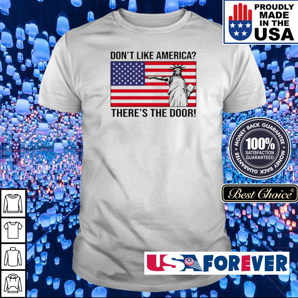 Don't like America there's the door shirt