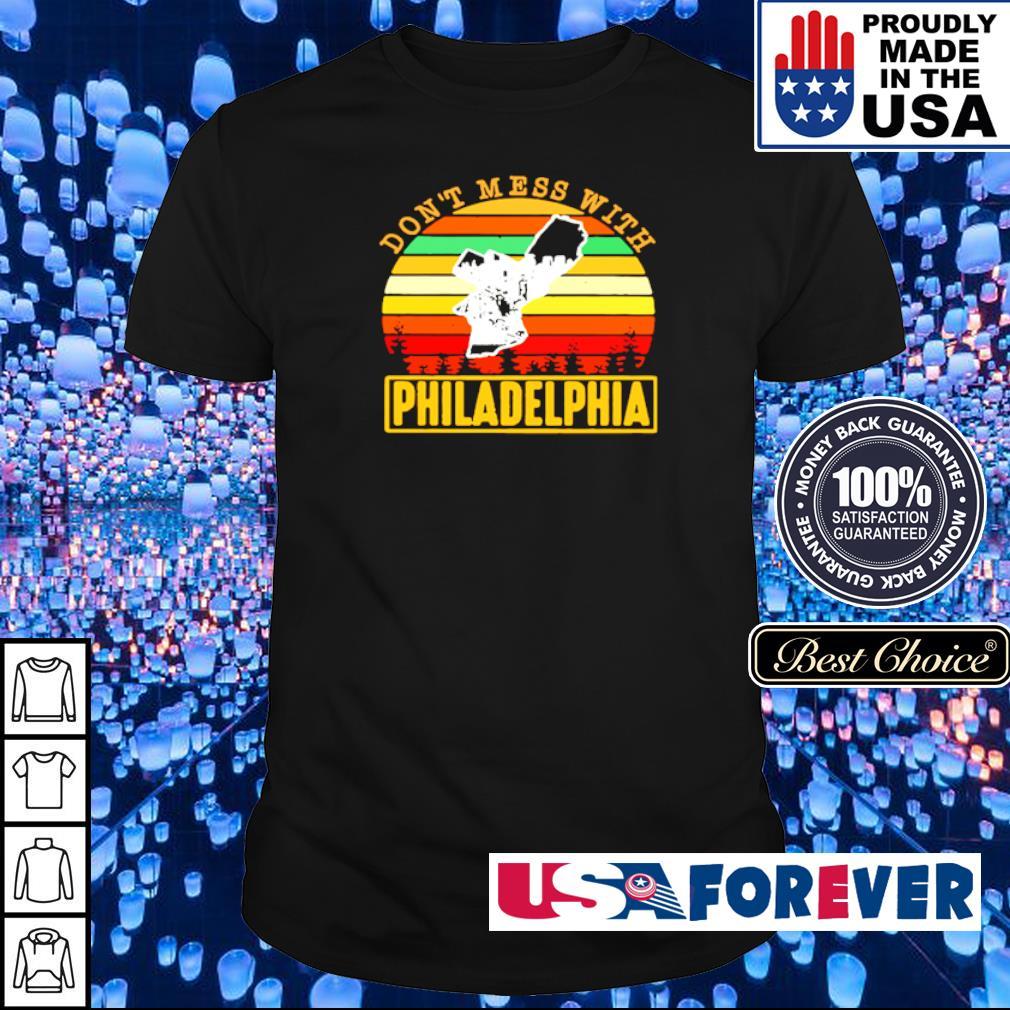 Don't mess with Philadelphia vintage shirt