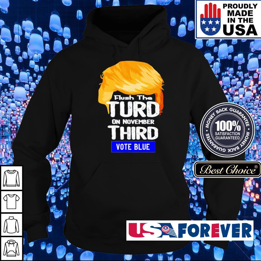 Donald Trump flush the turn on november third vote blue s hoodie