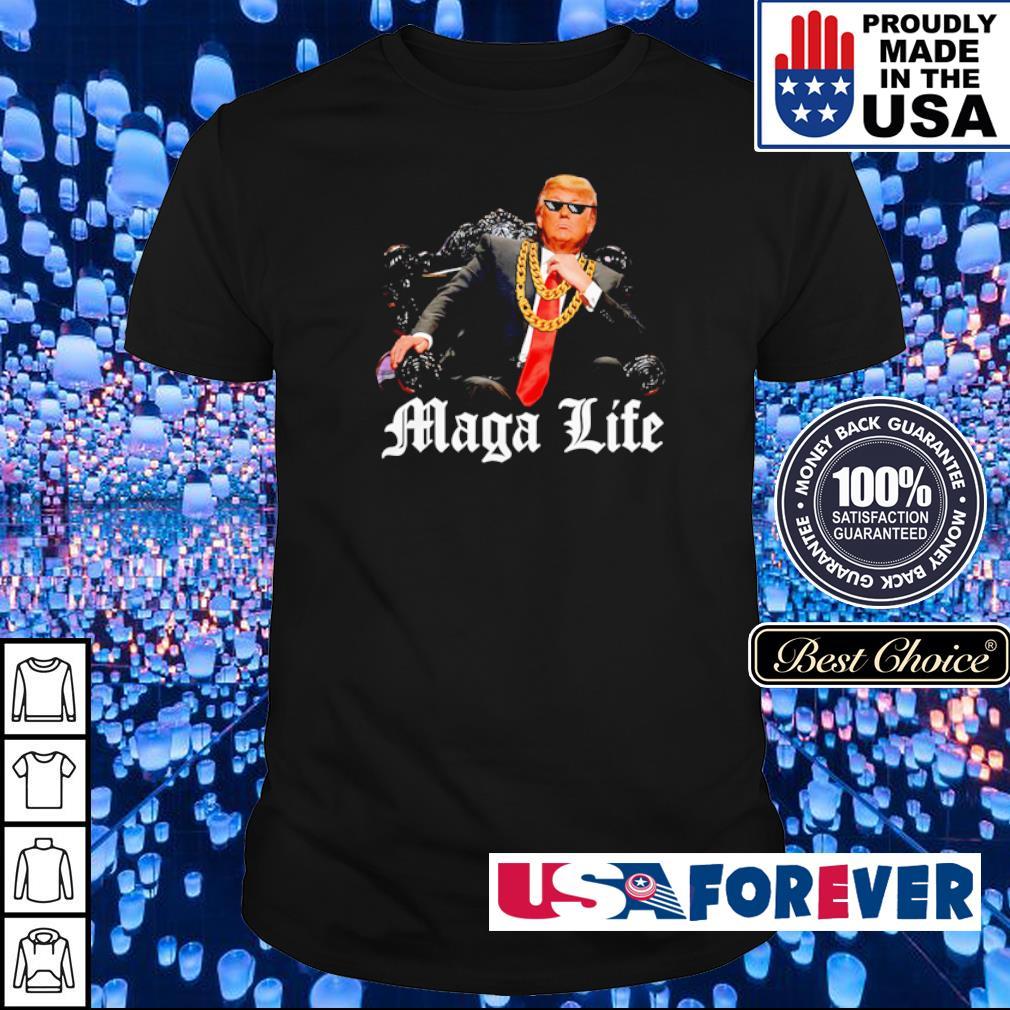 Donald Trump Maga Life shirt