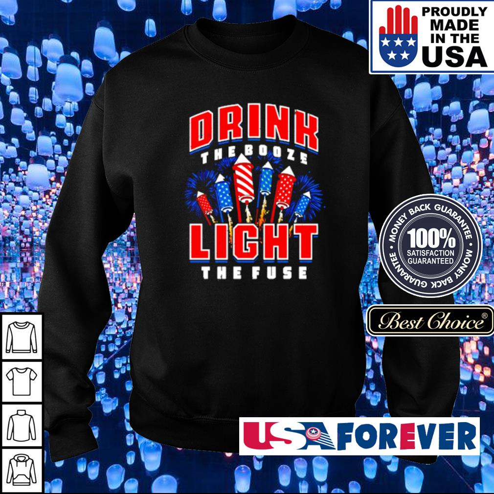 Drink the booze light the fuse s sweater