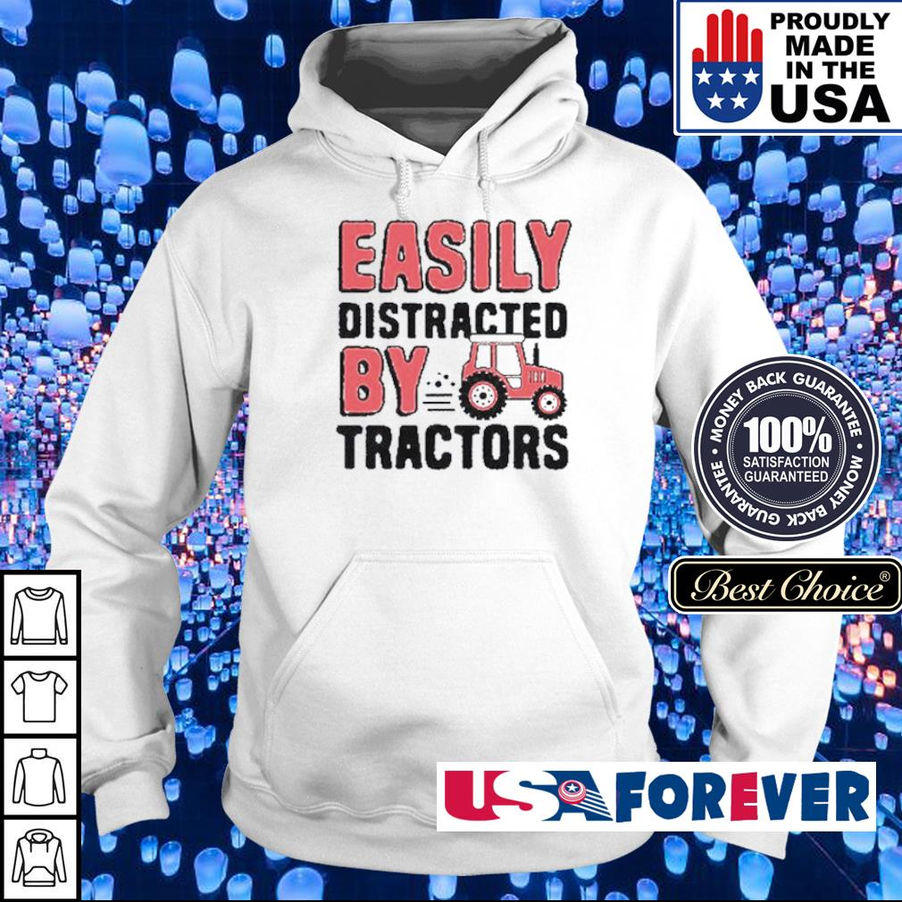 Easily distracted by Tractors s hoodie