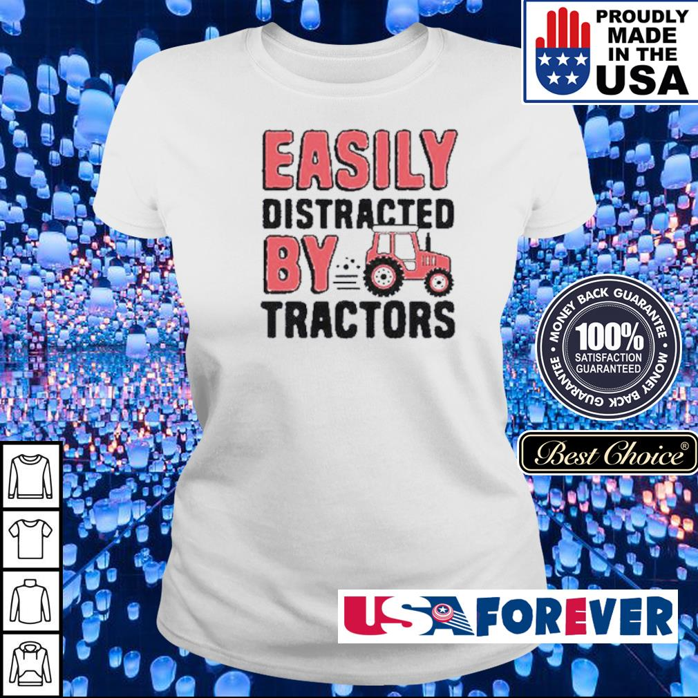 Easily distracted by Tractors s ladies